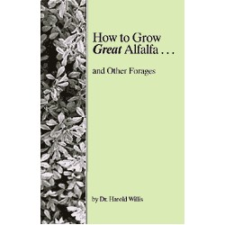 How to Grow Great Alfalfa...and Other Forages